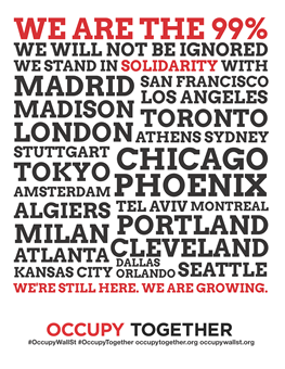 We are the 99%. We will not be ignored. We stand in solidarity with... We're still here. We are growing. Occupy together.