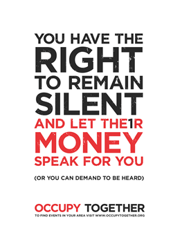 You have the right to remain silent and let their money speak for you (or you can demand to be heard).