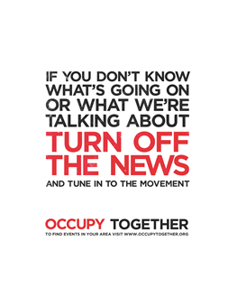 If you don't know what's going on or what we're talking about TURN OFF THE NEWS and tune in to the movement.